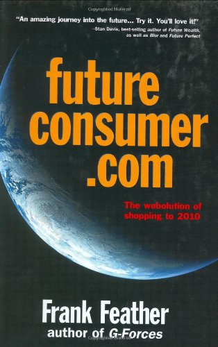 Download Future Consumer.com: The webolution of shopping to 2010 PDF