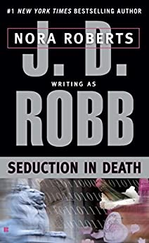 Seduction in Death (In Death, Book 13) by [Robb, J. D.]