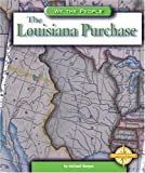 The Louisiana Purchase, Michael Burgan, 0756502101
