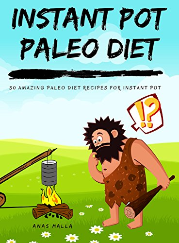 Pressure Cooker Paleo Diet: 30 Easy Recipes for Paleo Diet & Ketogenic Diet: Enjoy This Amazing Cookbook, All Recipes are Gluten Free, and perfect for ... Cooker, Low-Carbs, Gluten Free Book 2) by Anas Malla