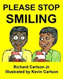 Please Stop Smiling - Story about Schizophrenia and Mental Illness for Children, Richard Carlson, 147935211X
