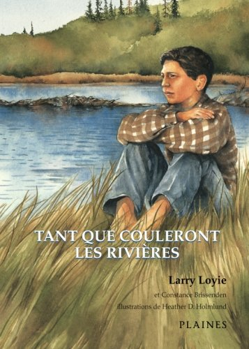 Tant que couleront les rivieres (French Edition)