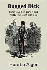 an examination of the book ragged dick by horatio alger jr Ragged dick and mark, the match boy [horatio jr alger] on amazoncom   book, actually two books in one about the adventures of ragged dick and mark, .