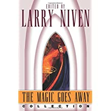 The Magic Goes Away Collection: The Magic Goes Away, The Magic May Return, and More Magic