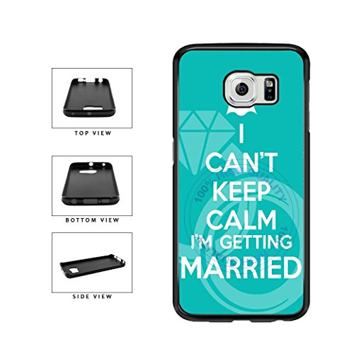 BleuReign(TM) I Can't Keep Calm I'm Getting Married TPU RUBBER SILICONE Phone Case Back Cover For Samsung Galaxy S6 Edge Plus