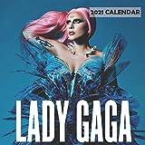 Lady Gaga 2021 Calendar: 12 Months 2021 wall
