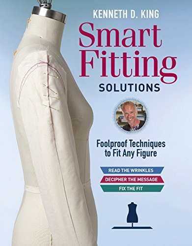 Kenneth D. King's Smart Fitting Solutions: Foolproof Techniques to Fit Any Figure