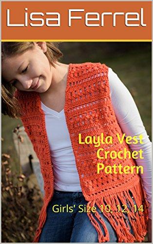 Amazoncom Layla Vest Crochet Pattern Girls Size 10 12 14 Ebook