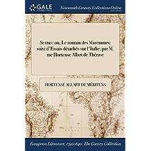 Sextus: Ou, Le Romain Des Maremmes: Suivi D'Essais Detaches Sur L'Italie: Par M. Me Hortense Allart de Therase
