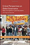 Critical Perspectives on Global Governance: Rights and Regulation in Governing Regimes (RIPE Series in Global Political Economy), Jean Grugel, Nicola Piper, 0415361281