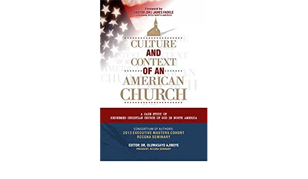 Culture and Context of an American Church: A case study of RCCG in North America