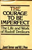 The Courage to Be Imperfect, Janet R. Terner and W. L. Pew, 0801517842