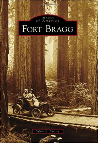 Fort Bragg (Images of America): Sylvia E  Bartley: 9781467130851