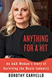 Anything for a Hit: An A&R Woman's Story of