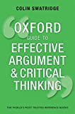 Oxford Guide to Effective Argument and Critical Thinking, Swatridge, Colin, 0199671729