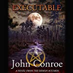 Executable: The Demon Accords, Book 6 | John Conroe