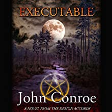 Executable: The Demon Accords, Book 6 Audiobook by John Conroe Narrated by James Patrick Cronin