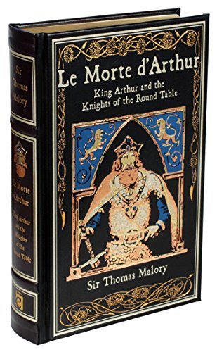 Le Morte d'Arthur: King Arthur and the Knights of the Round Table (Leather-bound Classics) (Le Morte D Arthur By Sir Thomas Malory)