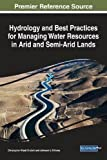 Hydrology and Best Practices for Managing Water Resources in Arid and Semi-Arid Lands (Advances in Environmental Engineering and Green Technologies (AEEGT))