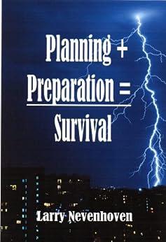 Planning + Preparation = Survival by [Nevenhoven, Larry]