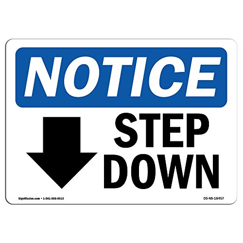 OSHA Notice Sign - Step Down [Down Arrow] Sign with Symbol | Choose from: Aluminum, Rigid Plastic or Vinyl Label Decal | Protect Your Business, Construction Site | Made in The USA from SignMission