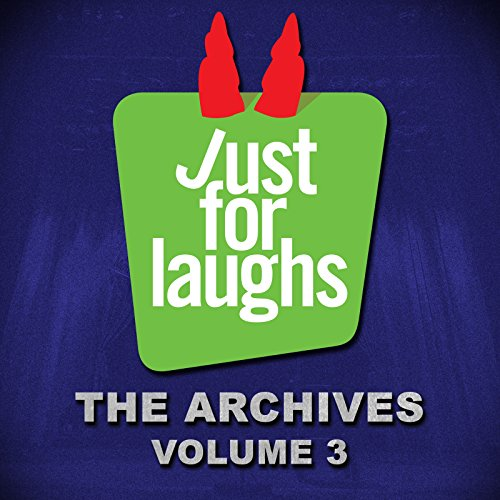 Just for Laughs: The Archives,...