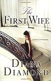 The First Wife, Diana Diamond, 0312321473
