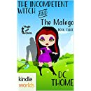 Magic and Mayhem: The Incompetent Witch and the Malego (Kindle Worlds Novella)