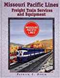 img - for Missouri Pacific Lines Freight Train Services and Equipment book / textbook / text book
