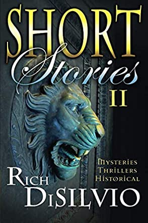 Short Stories II by Rich DiSilvio