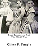 East Tennessee and the Civil War, Oliver P. Temple, 1490582932
