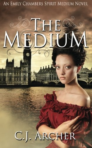 The Medium: An Emily Chambers Spirit Medium Novel (Volume 1)