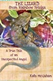 The Lizard from Rainbow Bridge: The Tale of an Unexpected Angel (Jack McAfghan series) (Volume 2)