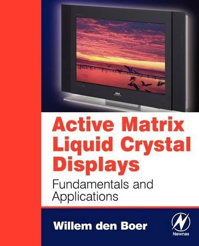 Active Matrix Liquid Crystal Displays: Fundamentals and Applications