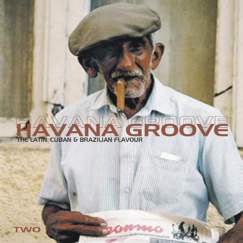 Havana Groove Vol.2 - The Latin, Cuban & Brazilian (Brazilian Latin Groove)