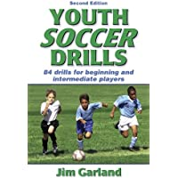 Youth Soccer Drills: Over 80 Drills for Beginning and Intermediate Players