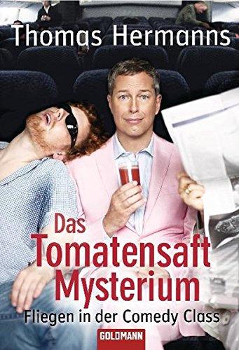 Das Tomatensaft-Mysterium: Fliegen in der Comedy Class