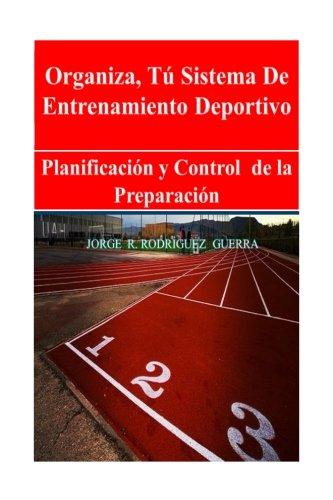 Sistema de Entrenamiento Deportivo: Planificacion y Control de la Preparacion (Spanish Edition) [Jorge Rafael Rodriguez] (Tapa Blanda)