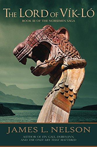 The Lord of Vik-lo: A Novel of Viking Age Ireland (The Norsemen Saga Book 3)