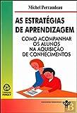 img - for Estrategias de Aprendizagem, As: Como Acompanhar os Alunos na Aquisicao de Conhecimentos book / textbook / text book