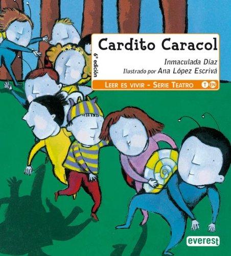Cardito Caracol (Leer es vivir / Teatro): Amazon.es: Díaz Inmaculada, López Escrivá Ana: Libros