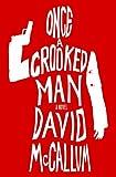 Once a Crooked Man: A Novel
