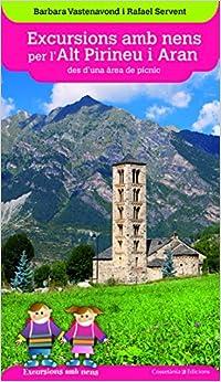 Excursions Amb Nens Per L'alt Pirineu I Aran Des D'una àrea De Pícnic PDF Descargar Gratis