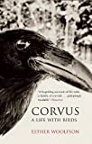 Front cover for the book Corvus: A Life with Birds by Esther Woolfson