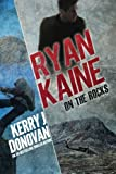 Ryan Kaine: On the Rocks: Book Two in the Ryan Kaine Action thriller Series (Volume 2)