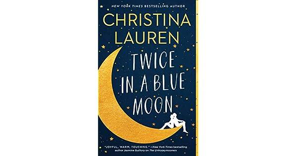 Amazon.com: Twice in a Blue Moon eBook: Christina Lauren ...