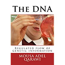 The DNA: Regulated Flow of Genetic information