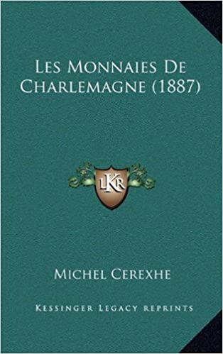 Livre gratuit pdf télécharger Les Monnaies de Charlemagne (1887) PDF by Michel Cerexhe 1167799445