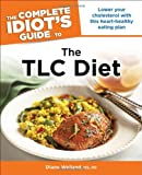 img - for The Complete Idiot's Guide to the TLC Diet (Complete Idiot's Guides (Lifestyle Paperback)) book / textbook / text book
