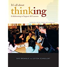 It's All About Thinking: Collaborating to Support All Learners in English, Social Studies, and Humanities